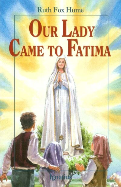 Our Lady Came to Fatima